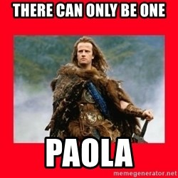 Highlander - There can only be one paola