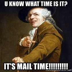 Joseph Ducreaux - U kNOW WHAT TIME IS IT? IT'S MAIL TIME!!!!!!!!!