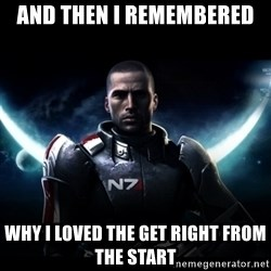 Mass Effect - And then i remembered why i loved the GET right from the start