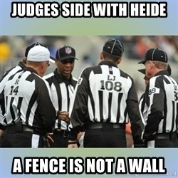 NFL Ref Meeting - Judges side with Heide A fence is not a wall