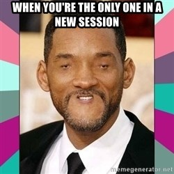 woll smoth - when you're the only one in a new session