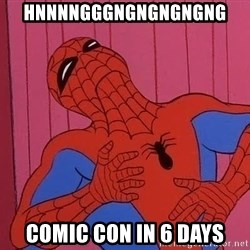 Spidermantripping - hnnnngggngngngngng Comic Con in 6 days