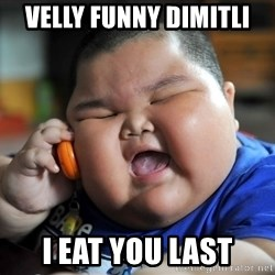 Fat Asian Kid - Velly funny dimitli i eat you last