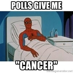 "SpiderMan Cancer - Polls give me ""CANCER"""