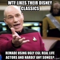 Pickard WTF Zombie - wtf likes their Disney classics remade using ugly CGi, real life actors and hardly any songs?