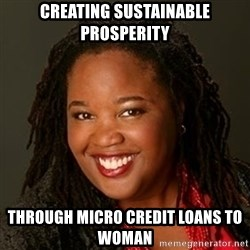 Educated Black Woman - creating sustainable prosperity through micro credit loans to woman