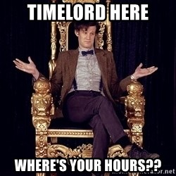 Hipster Doctor Who - TIMELORD HERE WHERE'S YOUR HOURS??
