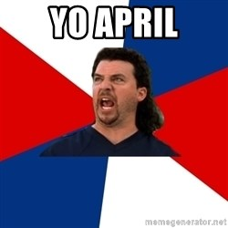 kenny powers - YO APRIL