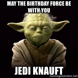 ProYodaAdvice - may the birthday force be with you JEDI KNAUFT