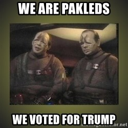 Star Trek: Pakled - we are pakleds we voted for trump