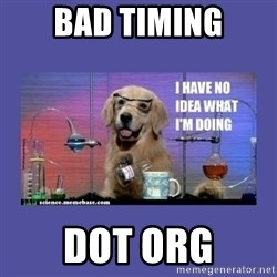 I don't know what i'm doing! dog - BAD TIMING DOT ORG