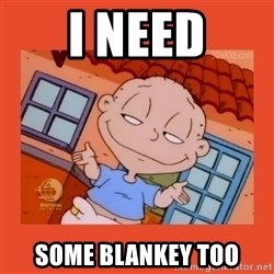 Tommy Pickles - I need Some blankey too