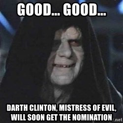 Sith Lord - Good... Good... Darth Clinton, mistress of evil, will soon get the nomination