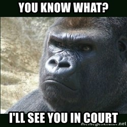 Rustled Jimmies - You know what? I'll see you in court