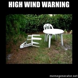 Lawn Chair Blown Over - high wind warning