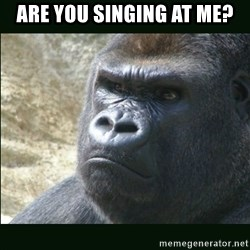 Rustled Jimmies - Are you singing at me?