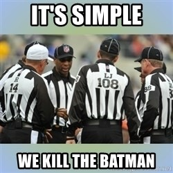NFL Ref Meeting - It's simple We kill the Batman