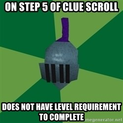 Runescape Advice - On step 5 of clue scroll does not have level requirement to complete