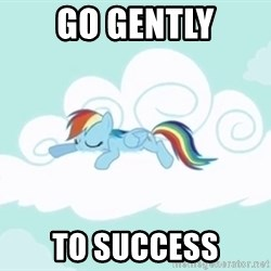 Rainbow Dash Cloud - Go gently to success