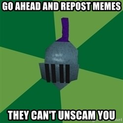 Runescape Advice - go ahead and repost memes they can't unscam you