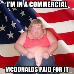 Asinine America - I'm in a commercial McDonalds paid for it