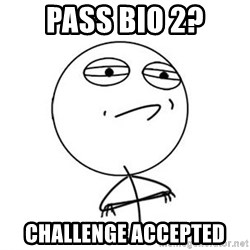 Challenge Accepted HD 1 - pass bio 2? challenge accepted
