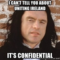 Disgusted Tommy Wiseau - I can't tell you about uniting Ireland it's confidential