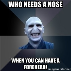 crazy villain - Who needs a nose When you can have a forehead!