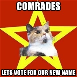 Lenin Cat Red - COMRADES LETS VOTE FOR OUR NEW NAME
