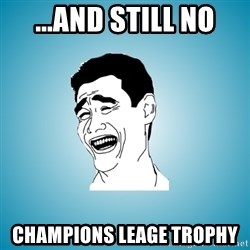 Laughing Man - ...and still no CHAMPIONS LEAGE TROPHY