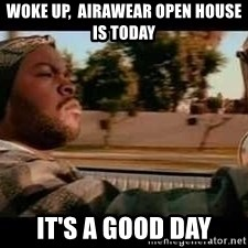 It was a good day - Woke up,  AiraWear Open House is Today It's a good day
