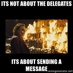 Joker's Message - Its not about the delegates Its about sending a message