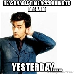 Doctor Who - Reasonable time according to Dr. Who Yesterday.....