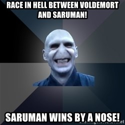 crazy villain - Race in Hell between Voldemort and Saruman! Saruman wins by a nose!