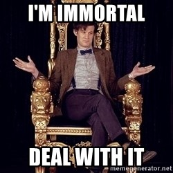 Hipster Doctor Who - I'm Immortal  Deal With It