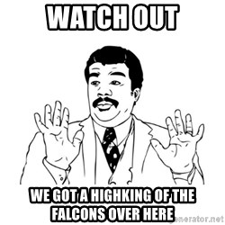 Badass Classy - Watch out We got a highking of the falcons over here