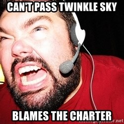 Angry Gamer - Can't pass Twinkle Sky Blames the charter