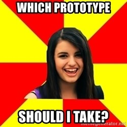 Rebecca Black Meme - Which Prototype Should I take?