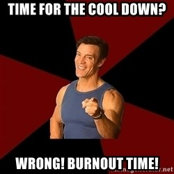 Tony Horton - Time for the cool down? Wrong! Burnout time!