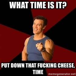 Tony Horton - What time is it? Put down that fucking cheese, time