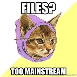 Hipster Cat - files? too mainstream