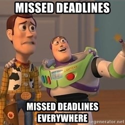 Anonymous, Anonymous Everywhere - Missed deadlines Missed deadlines everywhere