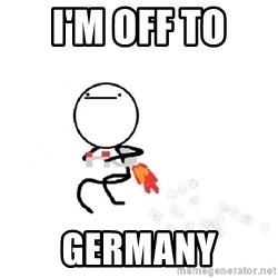 Nothing To Do Here (Draw) - I'm off to  Germany