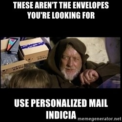 JEDI MINDTRICK - these aren't the envelopes you're looking for Use personalized mail indicia