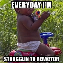 Swagger Baby - everyday i'm strugglin to refactor