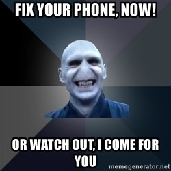 crazy villain - fix your phone, now! or watch out, i come for you