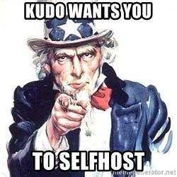 Uncle Sam - KUDO WANTS YOU TO SELFHOST