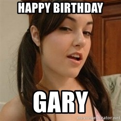 sasha gray - Happy birthday Gary