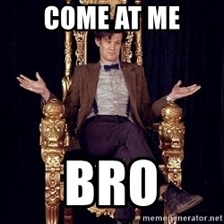 Hipster Doctor Who - Come at me bro