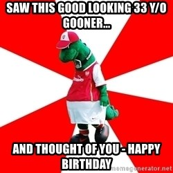 Arsenal Dinosaur - Saw this good looking 33 y/o gooner... And thought of you - HAPPY BIRTHDAY
